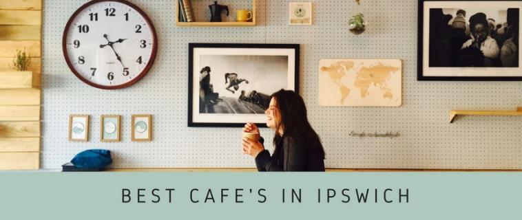 Best Cafes in Ipswich