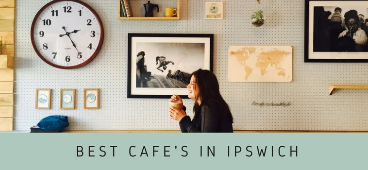 Best Cafes in Ipswich